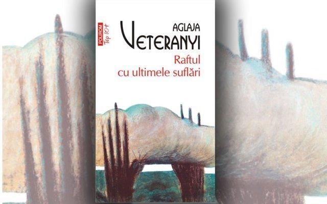 """""""Raftul cu ultimele suflări"""" de Aglaja Veteranyi"""
